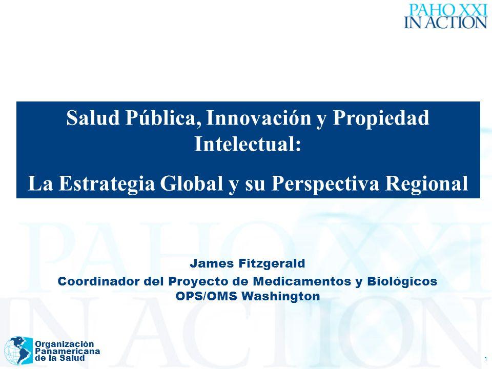 Organización Panamericana de la Salud 1 James Fitzgerald Coordinador del Proyecto de Medicamentos y Biológicos OPS/OMS Washington Salud Pública, Innov