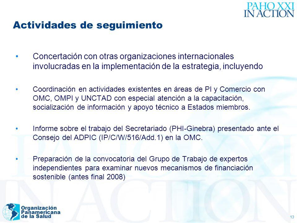 Organización Panamericana de la Salud 13 Actividades de seguimiento Concertación con otras organizaciones internacionales involucradas en la implement