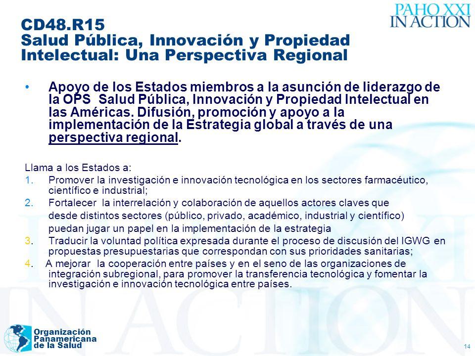 Organización Panamericana de la Salud 14 CD48.R15 Salud Pública, Innovación y Propiedad Intelectual: Una Perspectiva Regional Apoyo de los Estados mie