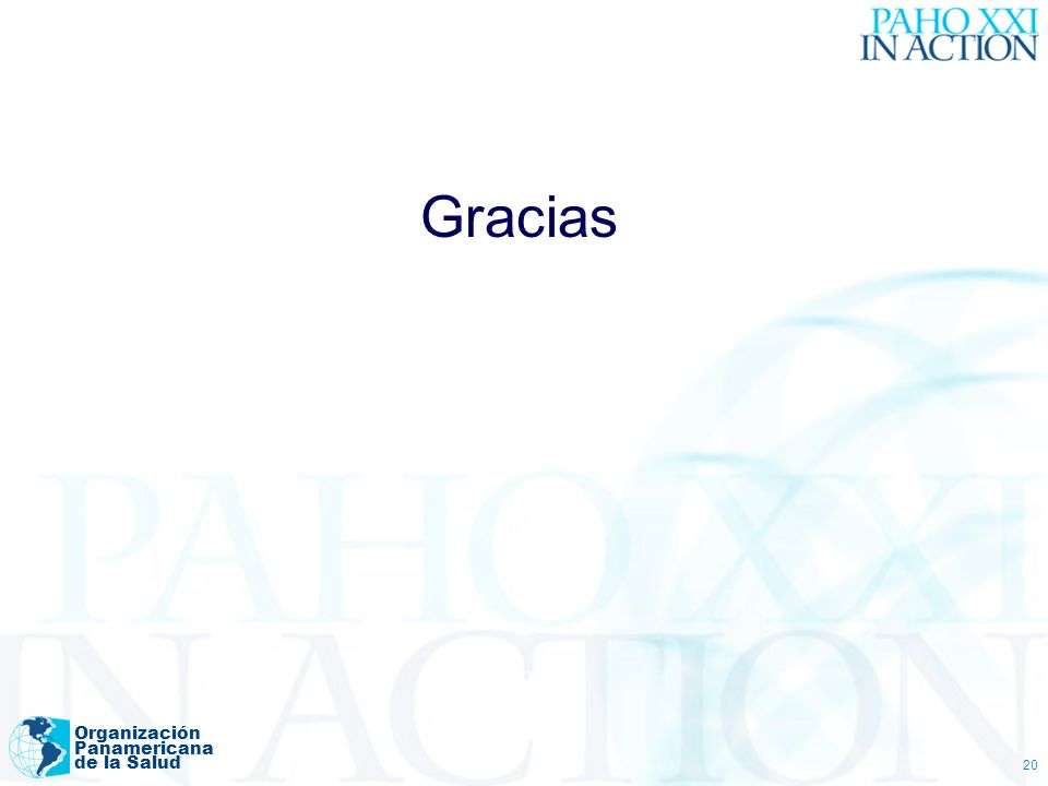 Organización Panamericana de la Salud 20 Gracias
