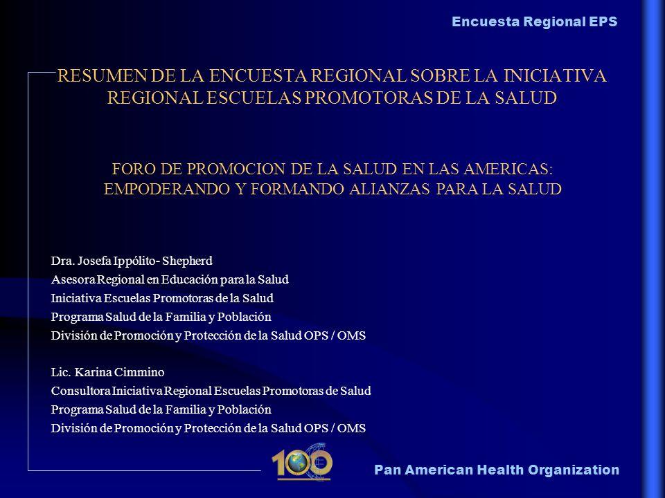 Pan American Health Organization Encuesta Regional EPS AÑO 2001 : DISEÑO Y APLICACIÓN DE ENCUESTA REGIONAL EN 19 PAISES DE AMERICA LATINA RESPONDIERON 17 PAÍSES ( 90%) PAÍSES PARTICIPANTES: ARGENTINA, BOLIVIA, BRASIL, CHILE, COLOMBIA, COSTA RICA, CUBA, ECUADOR, El SALVADOR, GUATEMALA, HONDURAS, MEXICO, NICARAGUA, PARAGUAY, PERU, REPUBLICA DOMINICANA, URUGUAY