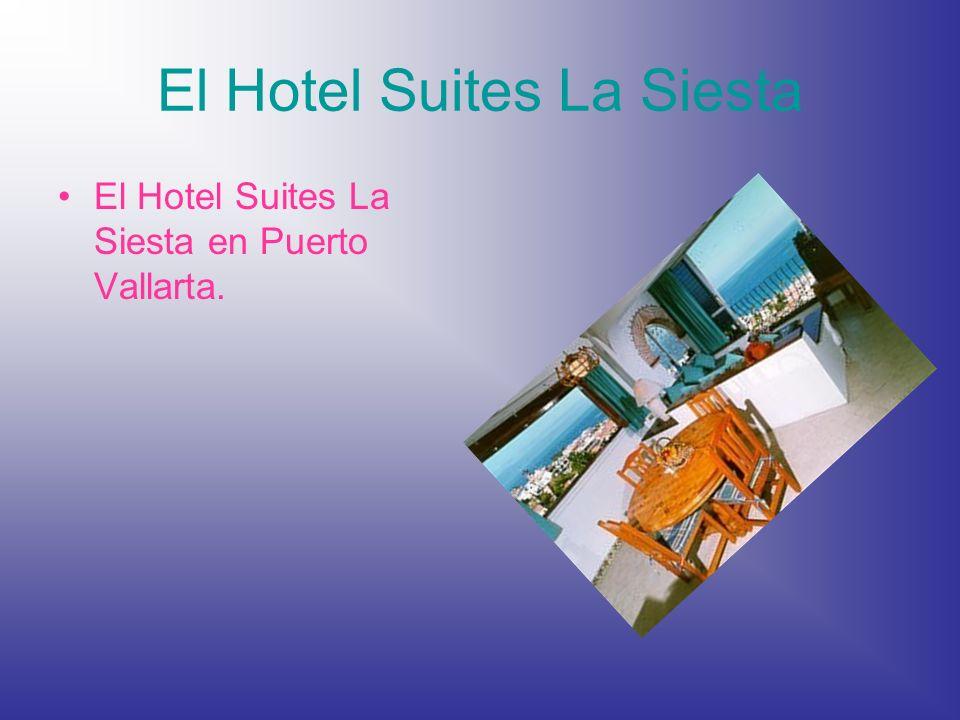 El Hotel Suites La Siesta El Hotel Suites La Siesta en Puerto Vallarta.