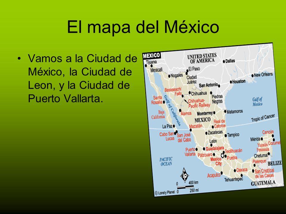 El mapa del México Vamos a la Ciudad de México, la Ciudad de Leon, y la Ciudad de Puerto Vallarta.