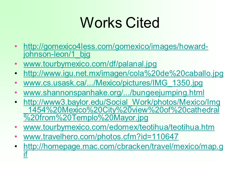Works Cited http://gomexico4less.com/gomexico/images/howard- johnson-leon/1_bjghttp://gomexico4less.com/gomexico/images/howard- johnson-leon/1_bjg www