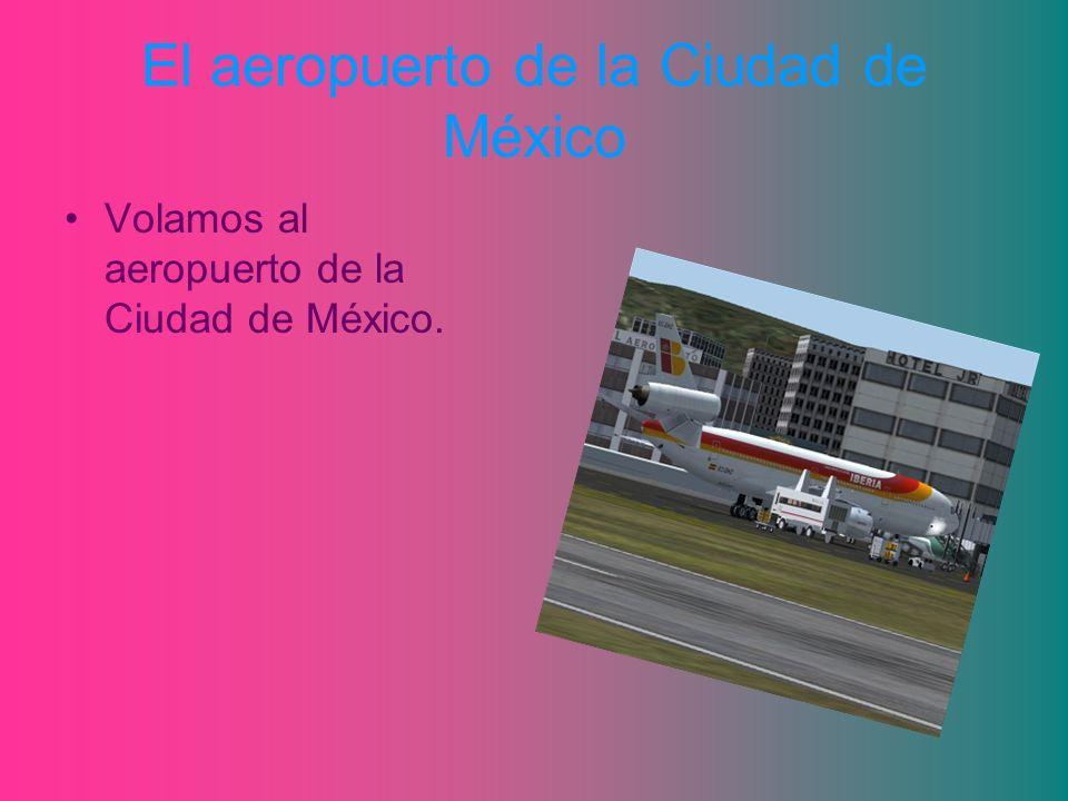 El aeropuerto de la Ciudad de México Volamos al aeropuerto de la Ciudad de México.