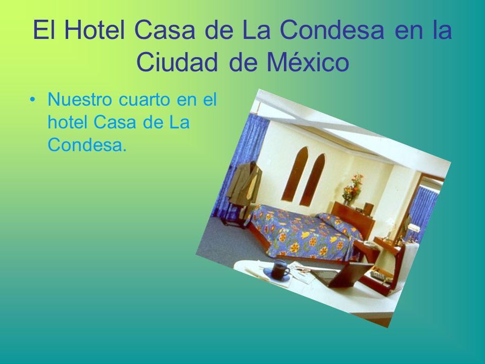 El Hotel Casa de La Condesa en la Ciudad de México Nuestro cuarto en el hotel Casa de La Condesa.