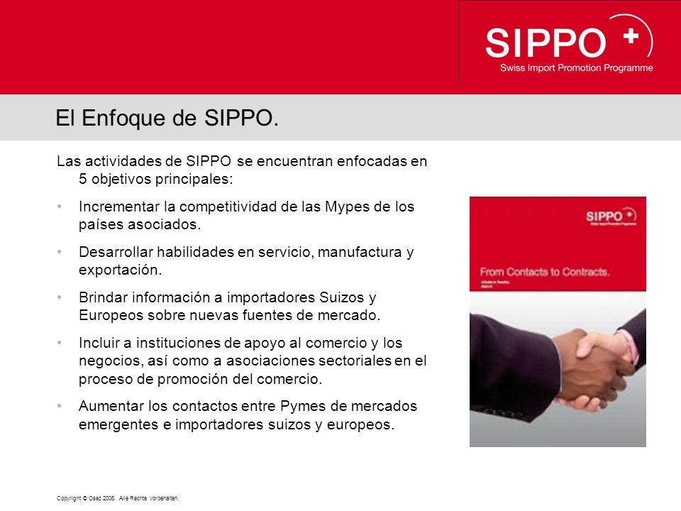 Copyright © Osec 2008. Alle Rechte vorbehalten. El Enfoque de SIPPO.