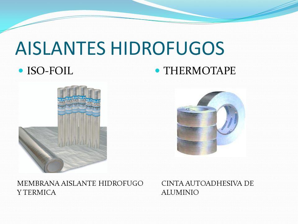 AISLANTES HIDROFUGOS ISO-FOIL THERMOTAPE MEMBRANA AISLANTE HIDROFUGO Y TERMICA CINTA AUTOADHESIVA DE ALUMINIO