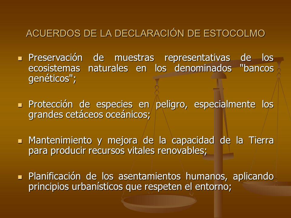 ACUERDOS DE LA DECLARACIÓN DE ESTOCOLMO Preservación de muestras representativas de los ecosistemas naturales en los denominados