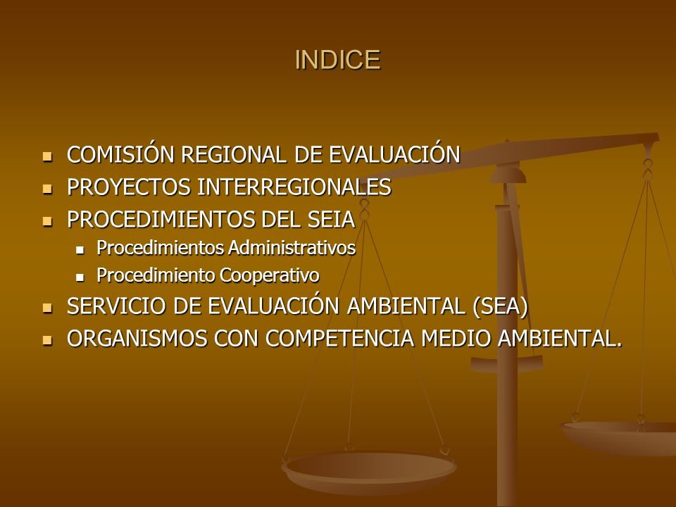 INDICE COMISIÓN REGIONAL DE EVALUACIÓN COMISIÓN REGIONAL DE EVALUACIÓN PROYECTOS INTERREGIONALES PROYECTOS INTERREGIONALES PROCEDIMIENTOS DEL SEIA PRO
