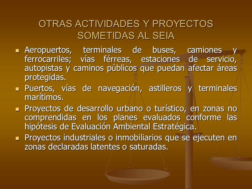 OTRAS ACTIVIDADES Y PROYECTOS SOMETIDAS AL SEIA Aeropuertos, terminales de buses, camiones y ferrocarriles; vías férreas, estaciones de servicio, auto