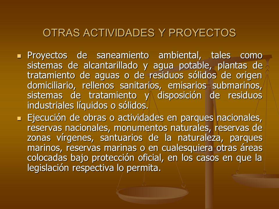 OTRAS ACTIVIDADES Y PROYECTOS Proyectos de saneamiento ambiental, tales como sistemas de alcantarillado y agua potable, plantas de tratamiento de agua