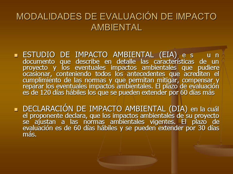 MODALIDADES DE EVALUACIÓN DE IMPACTO AMBIENTAL ESTUDIO DE IMPACTO AMBIENTAL (EIA) e s u n documento que describe en detalle las características de un