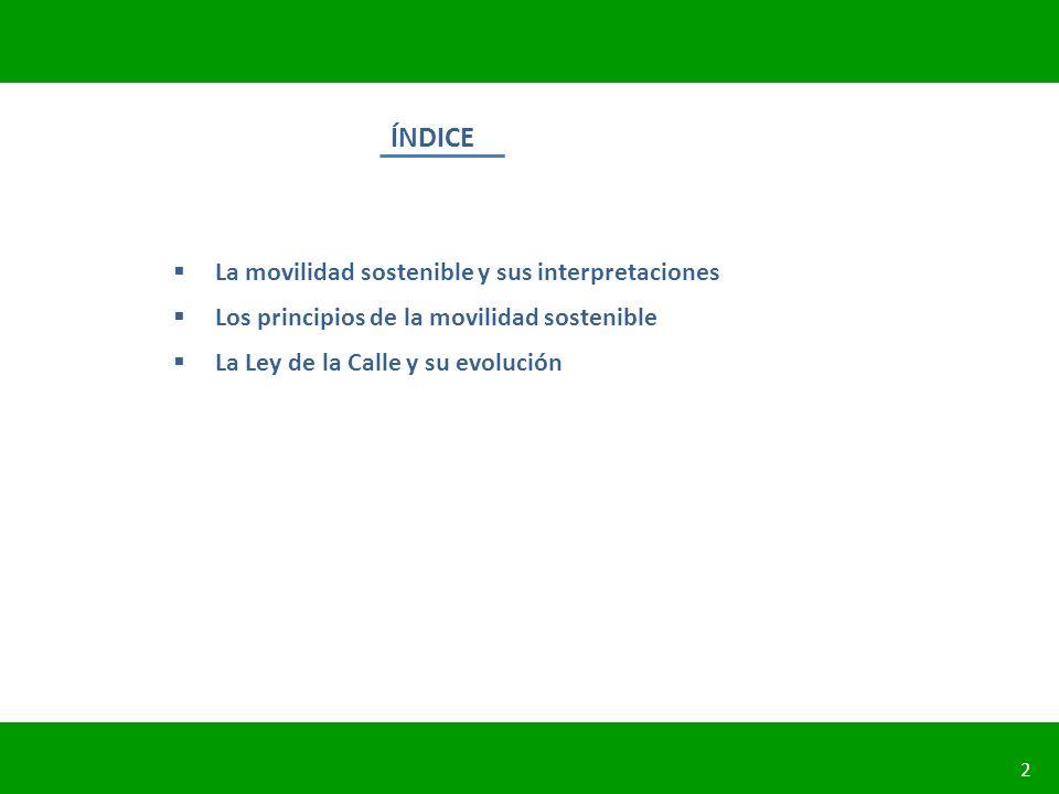 PLANIFICACIÓN DE LA SEGURIDAD VIAL URBANA 2 ÍNDICE La movilidad sostenible y sus interpretaciones Los principios de la movilidad sostenible La Ley de