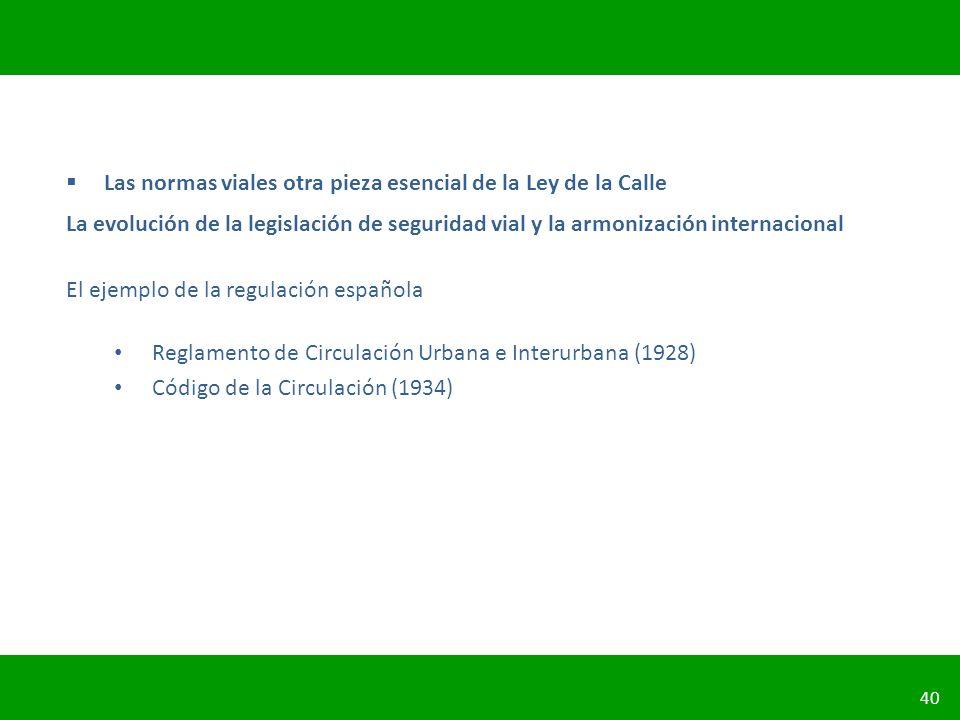 PLANIFICACIÓN DE LA SEGURIDAD VIAL URBANA 40 Las normas viales otra pieza esencial de la Ley de la Calle La evolución de la legislación de seguridad v
