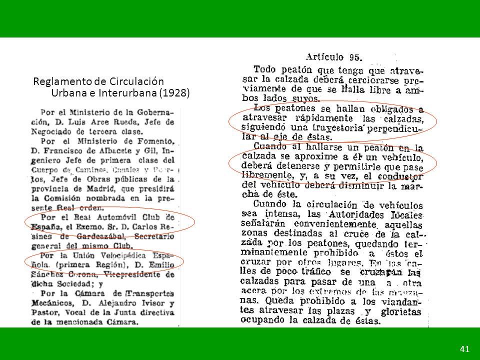 PLANIFICACIÓN DE LA SEGURIDAD VIAL URBANA 41 Reglamento de Circulación Urbana e Interurbana (1928)