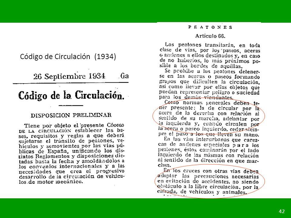 PLANIFICACIÓN DE LA SEGURIDAD VIAL URBANA 42 Código de Circulación (1934)