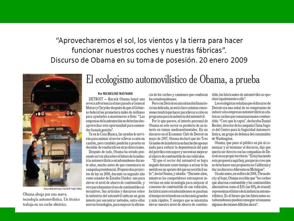 Aprovecharemos el sol, los vientos y la tierra para hacer funcionar nuestros coches y nuestras fábricas. Discurso de Obama en su toma de posesión. 20