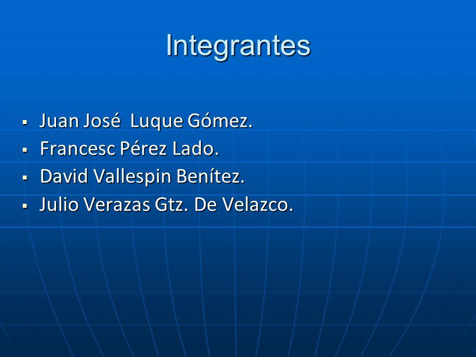 Integrantes Juan José Luque Gómez. Juan José Luque Gómez. Francesc Pérez Lado. Francesc Pérez Lado. David Vallespin Benítez. David Vallespin Benítez.