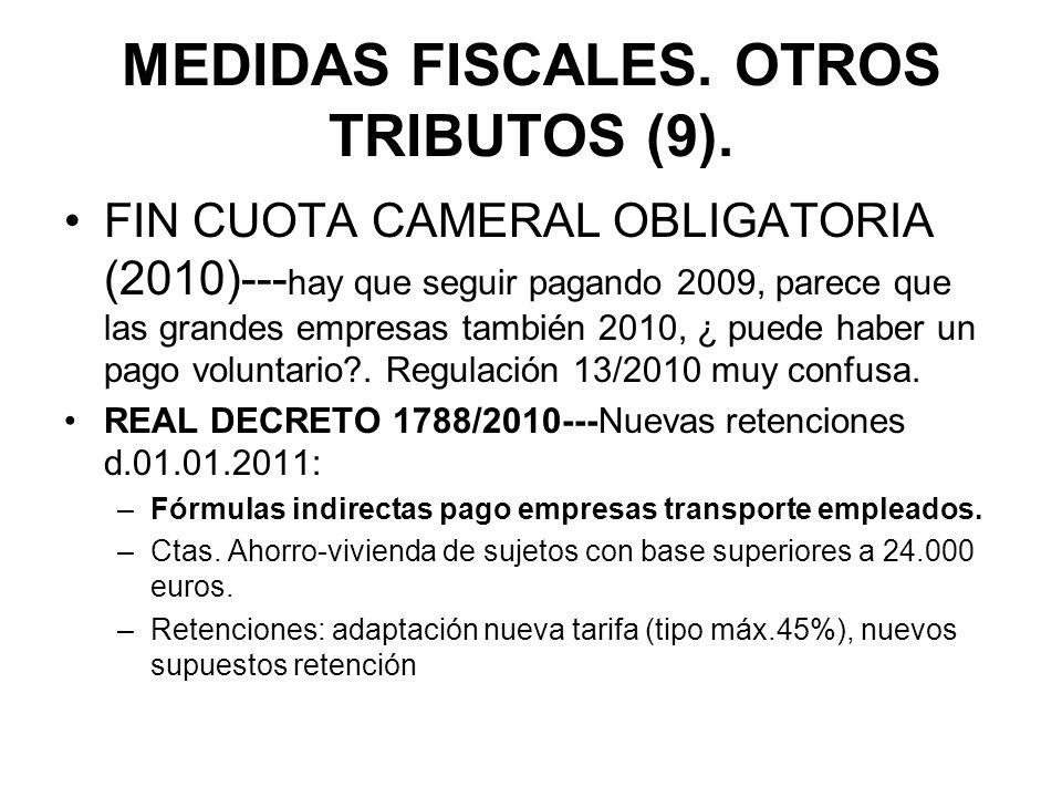 MEDIDAS FISCALES. OTROS TRIBUTOS (9). FIN CUOTA CAMERAL OBLIGATORIA (2010)--- hay que seguir pagando 2009, parece que las grandes empresas también 201