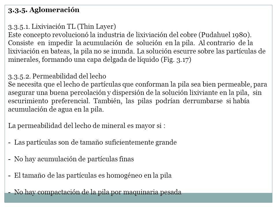 3.3.5. Aglomeración 3.3.5.1. Lixiviación TL (Thin Layer) Este concepto revolucionó la industria de lixiviación del cobre (Pudahuel 1980). Consiste en