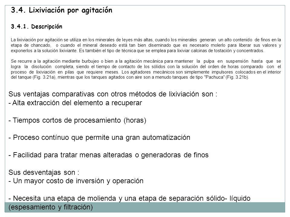 3.4. Lixiviación por agitación 3.4.1. Descripción La lixiviación por agitación se utiliza en los minerales de leyes más altas, cuando los minerales ge