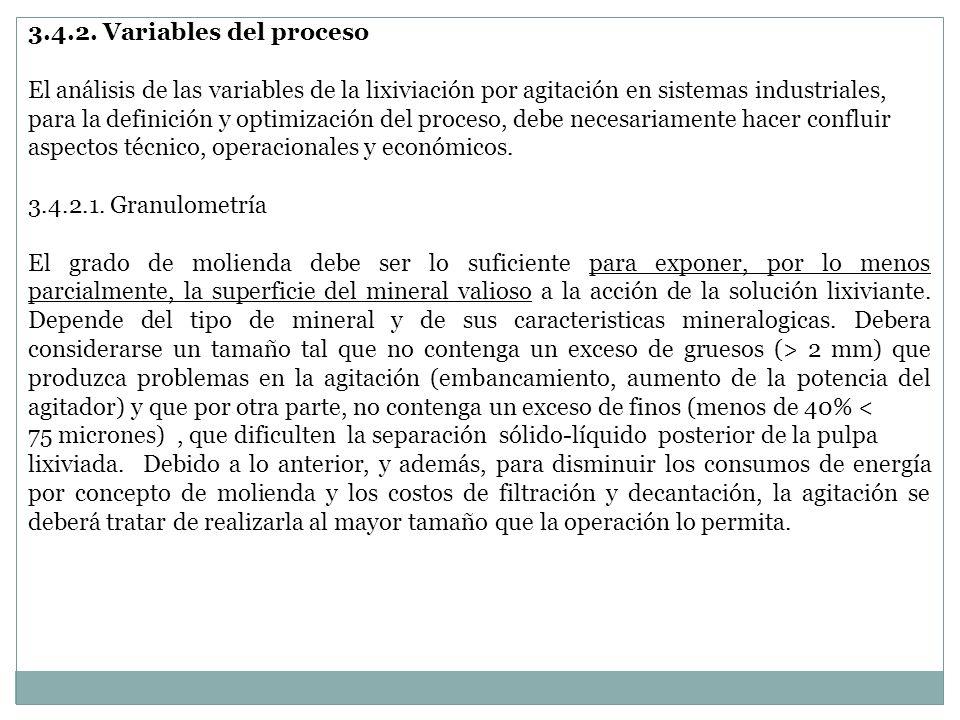 3.4.2. Variables del proceso El análisis de las variables de la lixiviación por agitación en sistemas industriales, para la definición y optimización