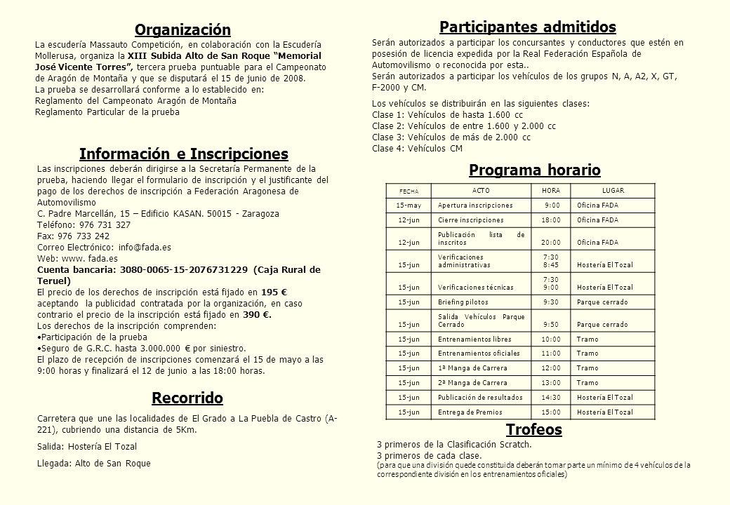 Organización La escudería Massauto Competición, en colaboración con la Escudería Mollerusa, organiza la XIII Subida Alto de San Roque Memorial José Vicente Torres, tercera prueba puntuable para el Campeonato de Aragón de Montaña y que se disputará el 15 de junio de 2008.