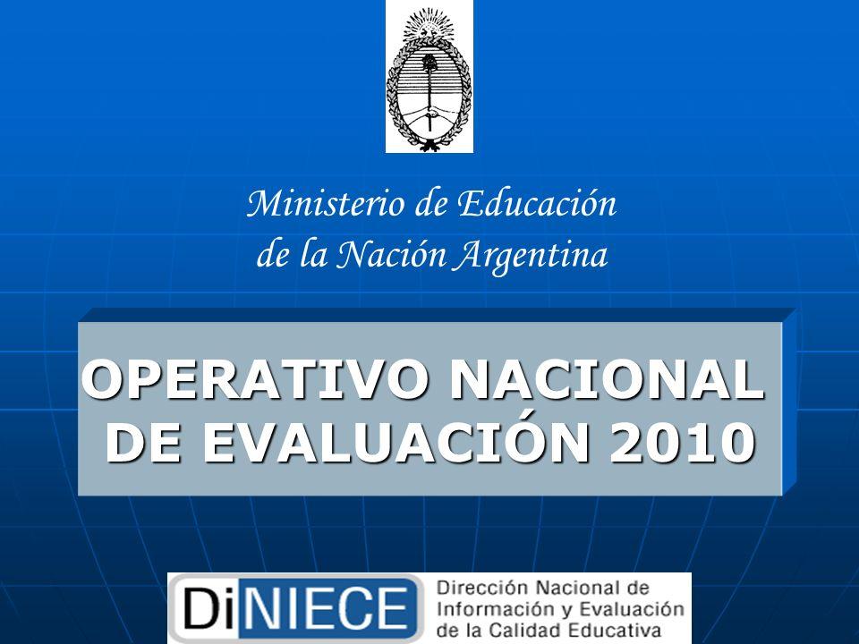 OPERATIVO NACIONAL DE EVALUACIÓN 2010 Ministerio de Educación de la Nación Argentina