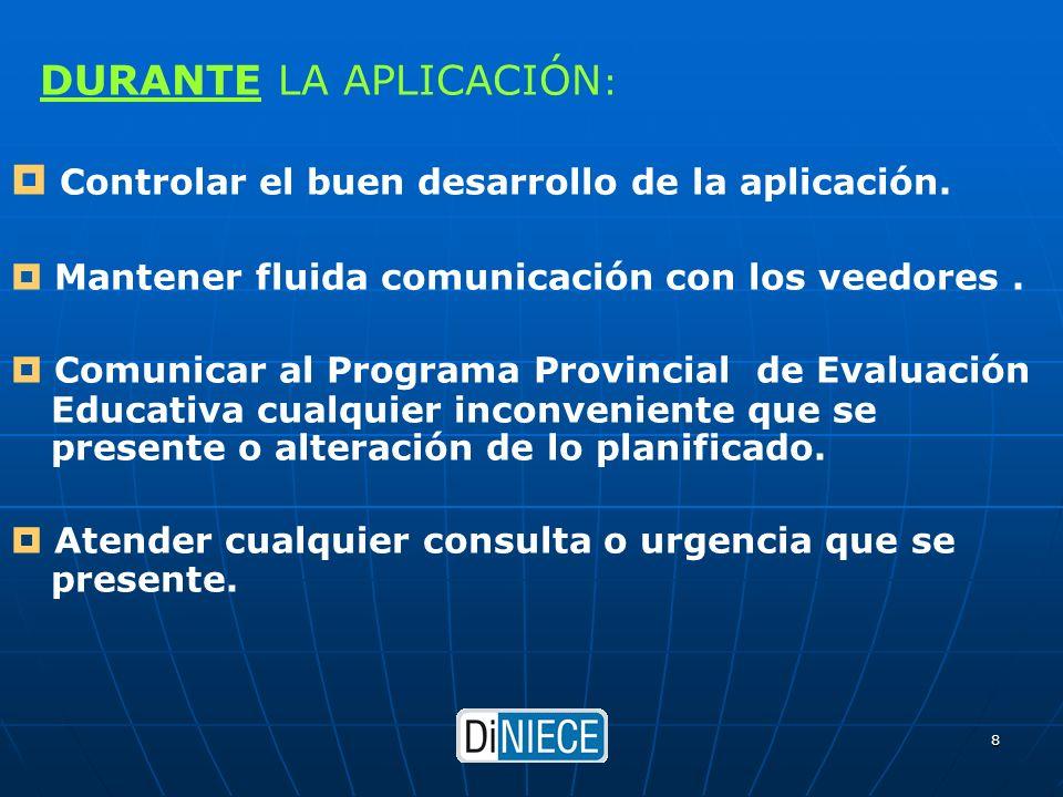 DiNIECE 8 DURANTE LA APLICACIÓN : Controlar el buen desarrollo de la aplicación.