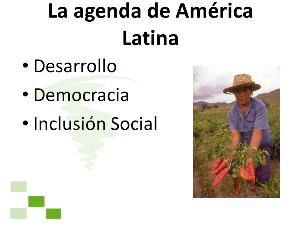 La agenda de América Latina Desarrollo Democracia Inclusión Social