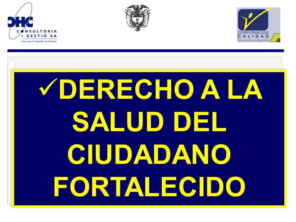 DERECHO A LA SALUD DEL CIUDADANO FORTALECIDO