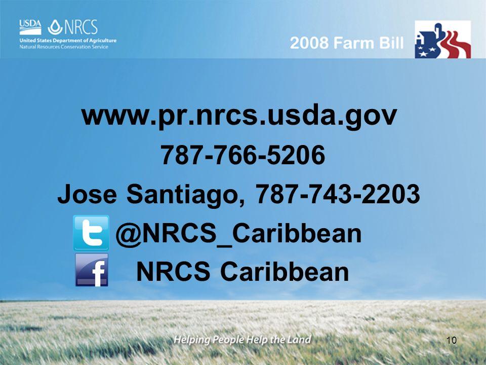 www.pr.nrcs.usda.gov 787-766-5206 Jose Santiago, 787-743-2203 @NRCS_Caribbean NRCS Caribbean 10
