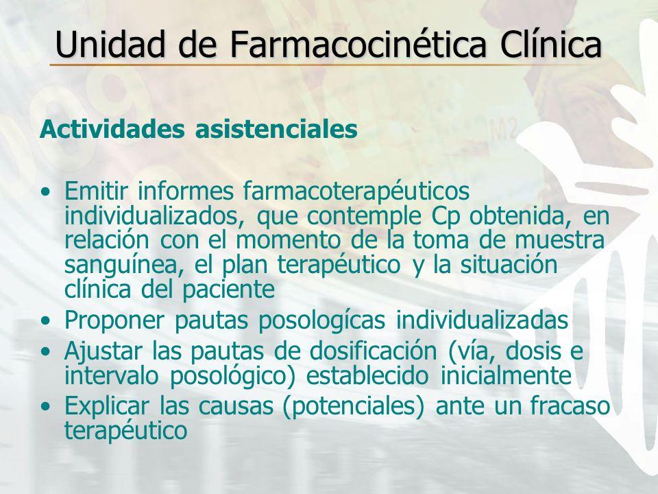 Unidad de Farmacocinética Clínica Actividades asistenciales Emitir informes farmacoterapéuticos individualizados, que contemple Cp obtenida, en relaci