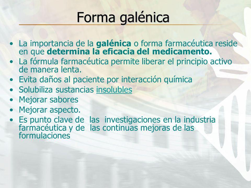 La importancia de la galénica o forma farmacéutica reside en que determina la eficacia del medicamento. La fórmula farmacéutica permite liberar el pri