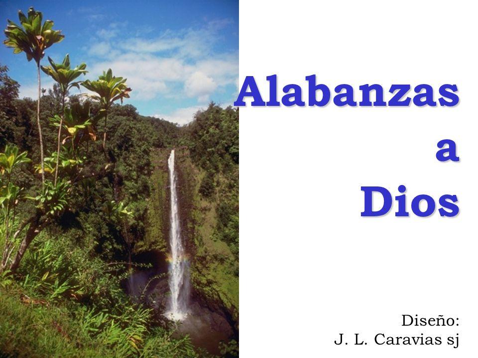 AlabanzasaDios Diseño: J. L. Caravias sj