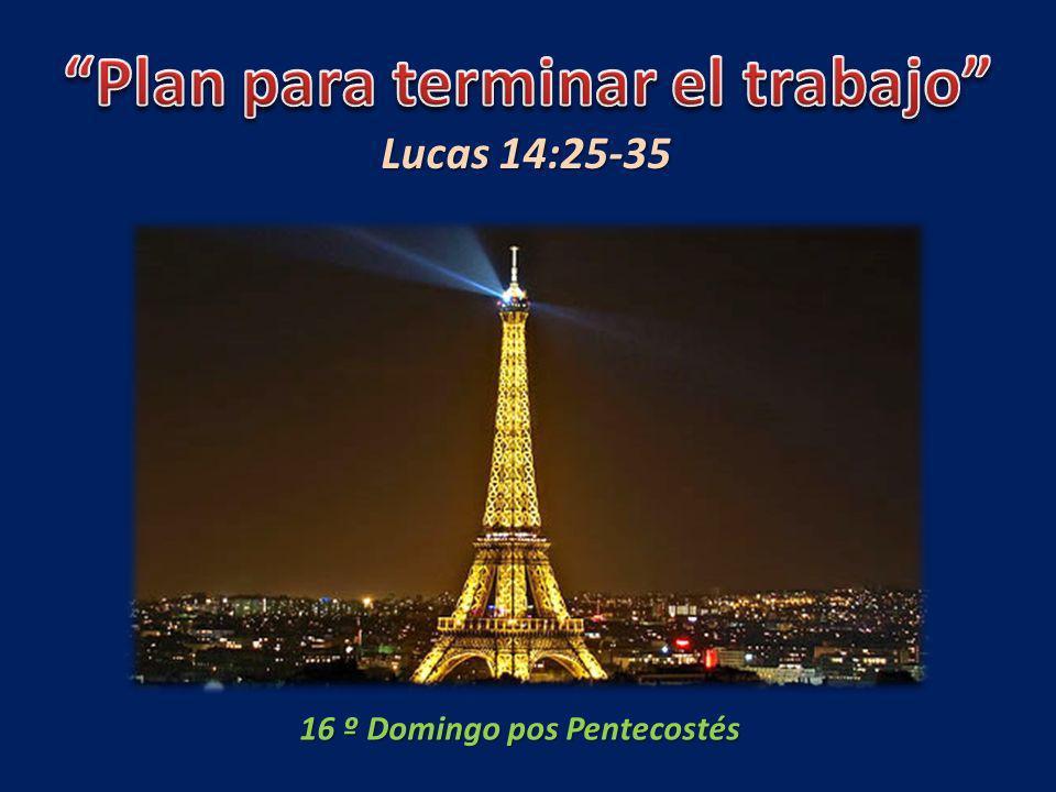 Lucas 14:25-35 16 º Domingo pos Pentecostés