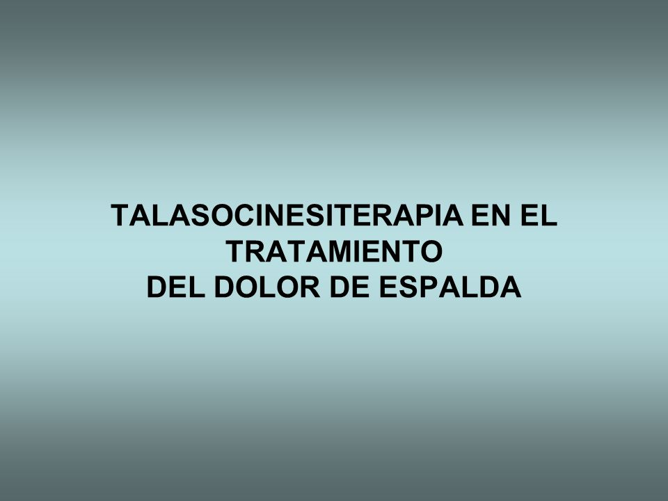 TALASOCINESITERAPIA EN EL TRATAMIENTO DEL DOLOR DE ESPALDA