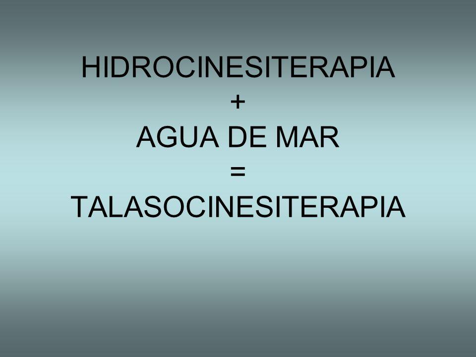 HIDROCINESITERAPIA + AGUA DE MAR = TALASOCINESITERAPIA