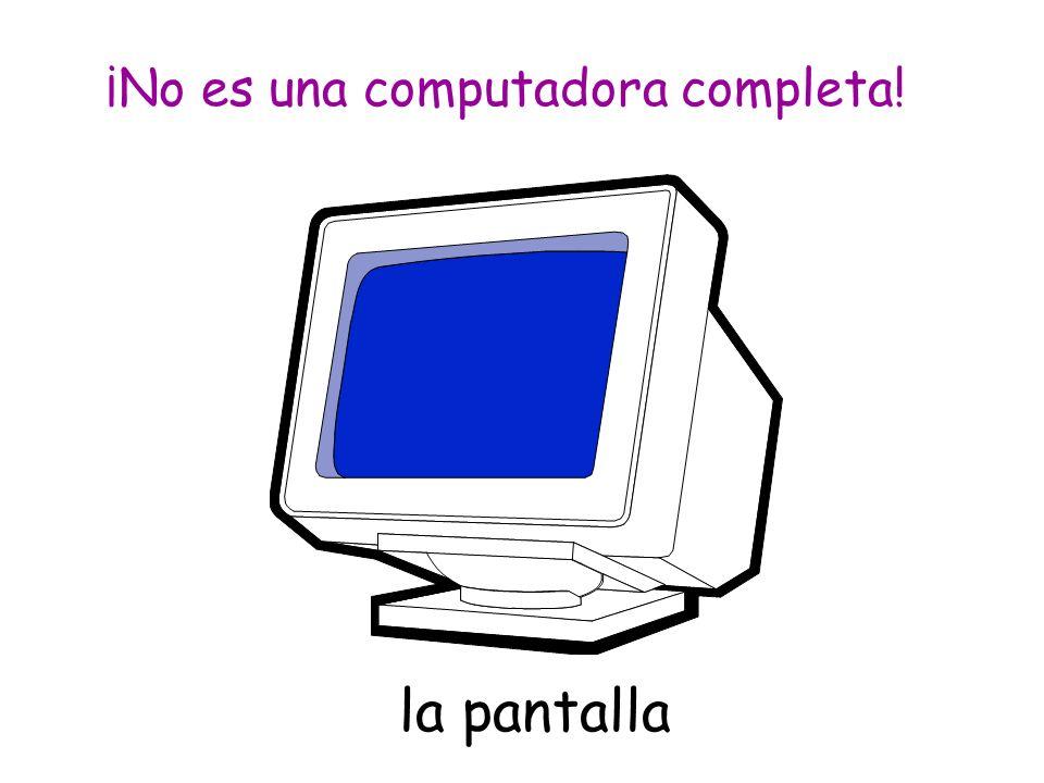 la pantalla ¡No es una computadora completa!