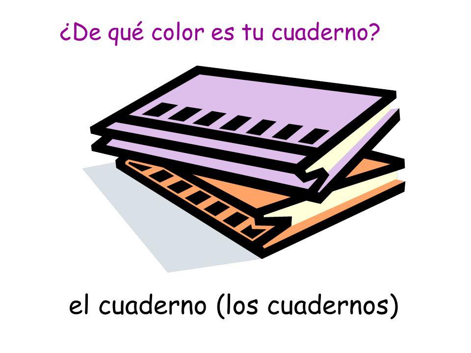el cuaderno (los cuadernos) ¿De qué color es tu cuaderno?