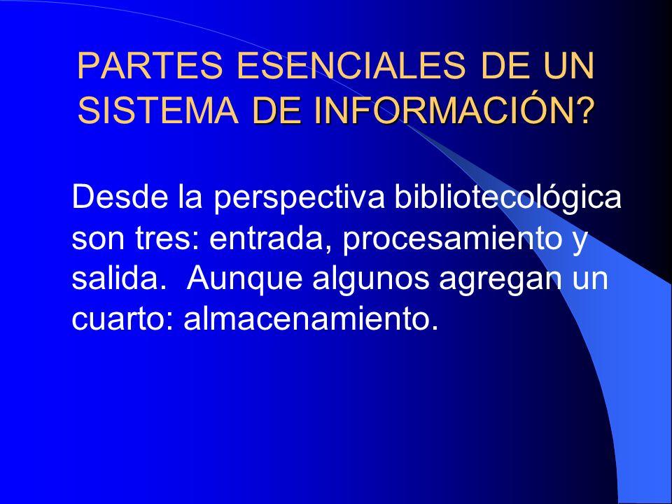 DE INFORMACIÓN.PARTES ESENCIALES DE UN SISTEMA DE INFORMACIÓN.