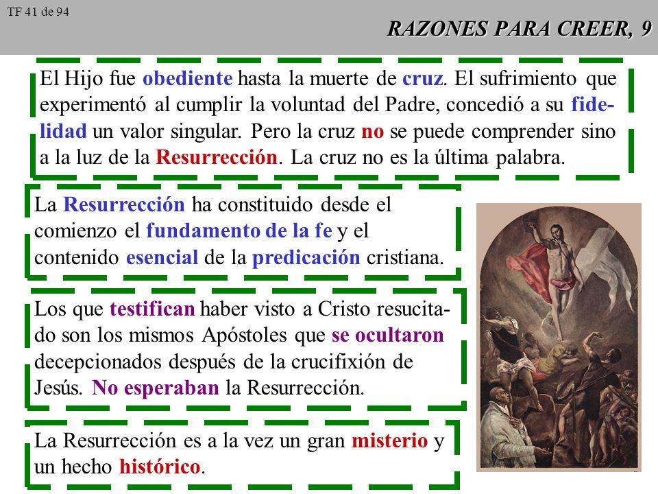 RAZONES PARA CREER, 9 El Hijo fue obediente hasta la muerte de cruz. El sufrimiento que experimentó al cumplir la voluntad del Padre, concedió a su fi
