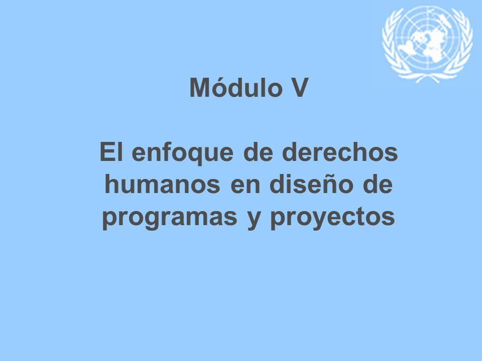 Módulo V El enfoque de derechos humanos en diseño de programas y proyectos