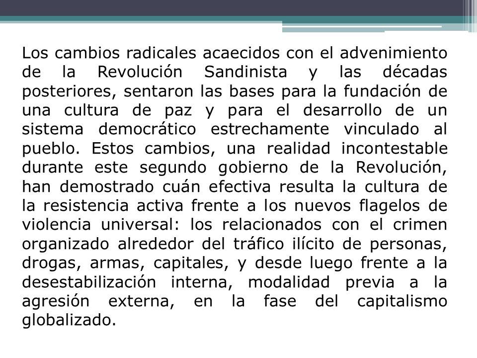 Los cambios radicales acaecidos con el advenimiento de la Revolución Sandinista y las décadas posteriores, sentaron las bases para la fundación de una