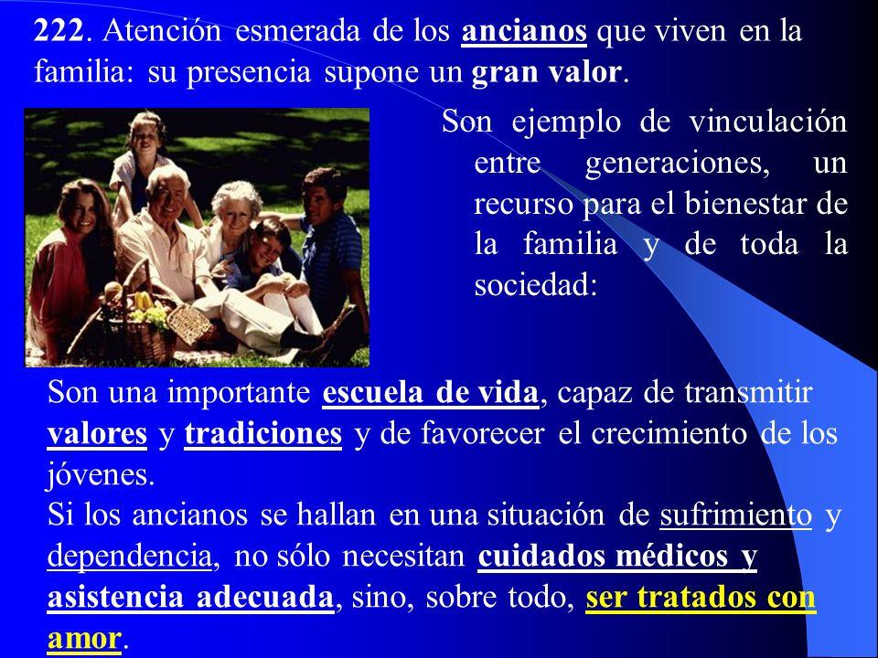 III. Subjetividad social de la familia a) El amor y la formación de la comunidad de personas 221. La familia es un espacio de comunión tan necesaria e