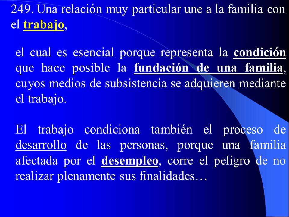 b) Familia, vida económica y trabajo 248. La relación que se da entre la familia y la vida económica es grande. Por una parte, la economía nació del t