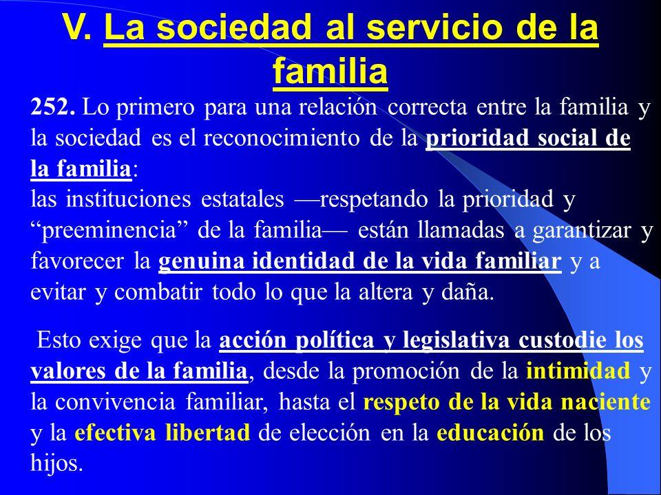 251. Es importante el trabajo de la mujer en la familia, que implica también las responsabilidades del hombre como marido y padre. Las labores de cuid