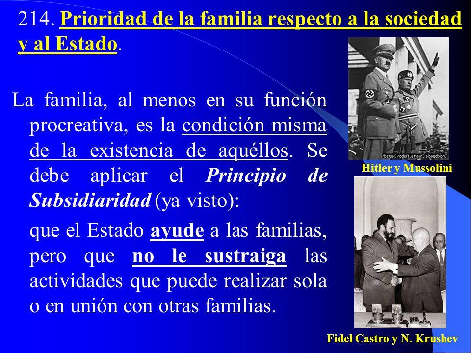 214.Prioridad de la familia respecto a la sociedad y al Estado.