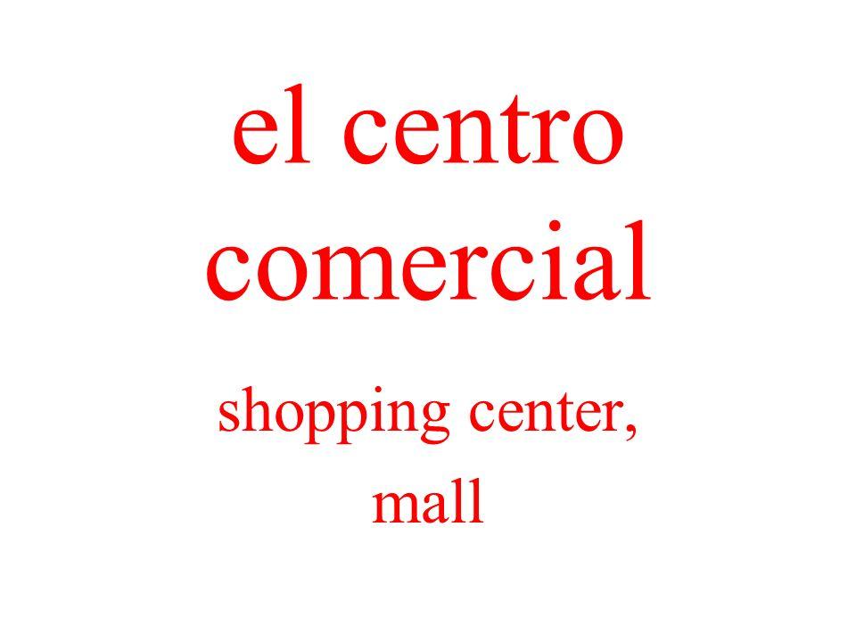 el centro comercial shopping center, mall